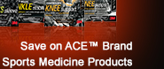 Save on ACE Brand Sports Medicine Products